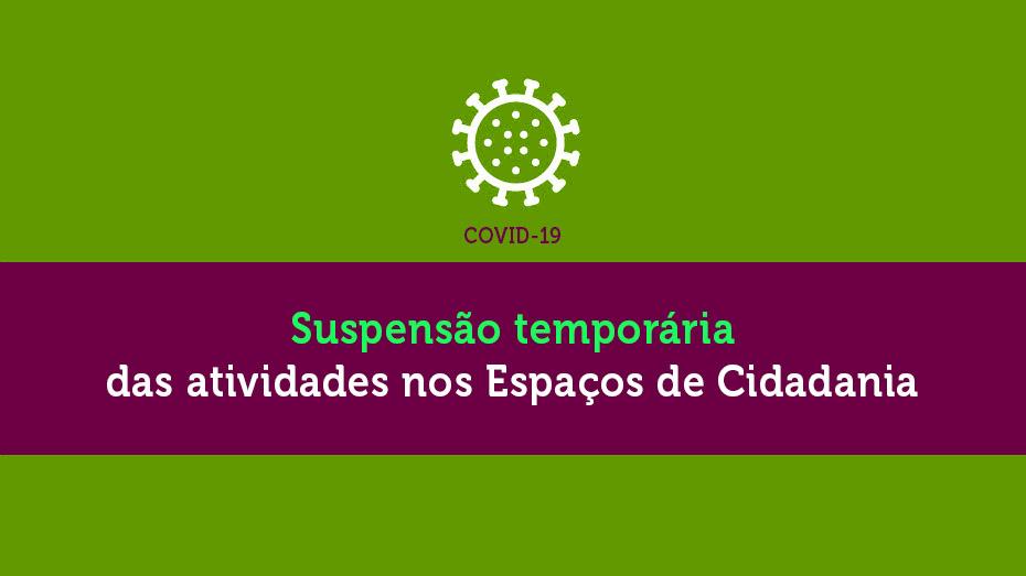 Espaços de Cidadania suspendem atividades devido ao Covid-19