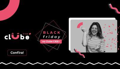 Black Friday no Clube CIEE+, CONFIRA!