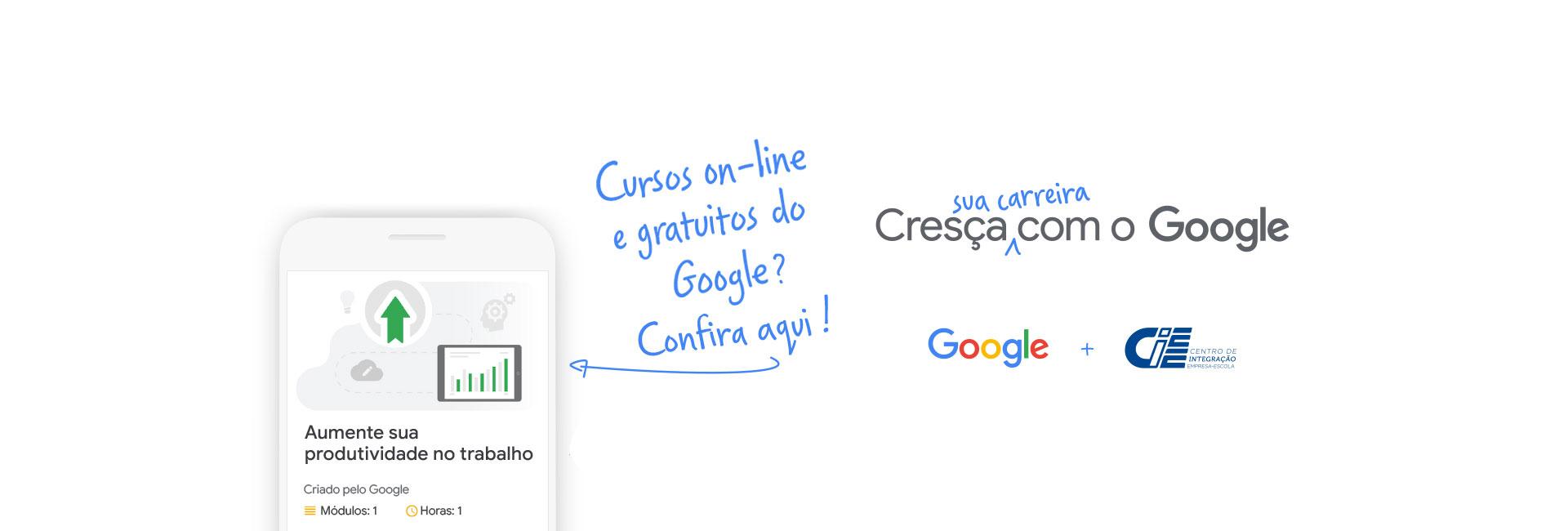 Cresça com o Google - Cursos on-line e gratuitos do Google - Esteja preparado para novos desafios com o Google Ateliê Digital g.co/AtelieDigital
