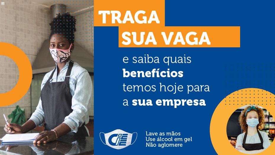 Traga sua vaga e saiba quais benefícios temos hoje para a sua empresa - Lave as mãos / Use álcool em gel / Não aglomere