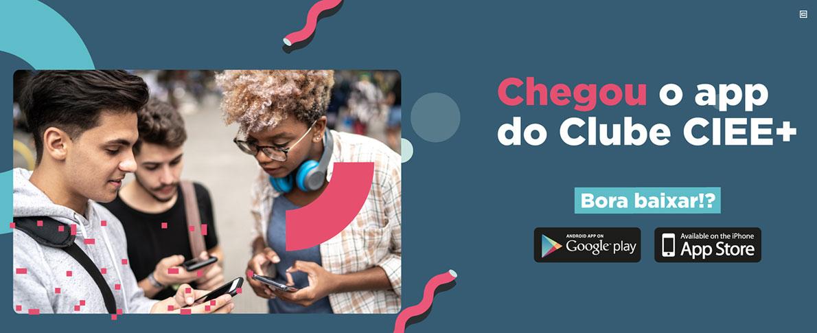 Chegou o app do Clube CIEE+ Bora Baixar!?
