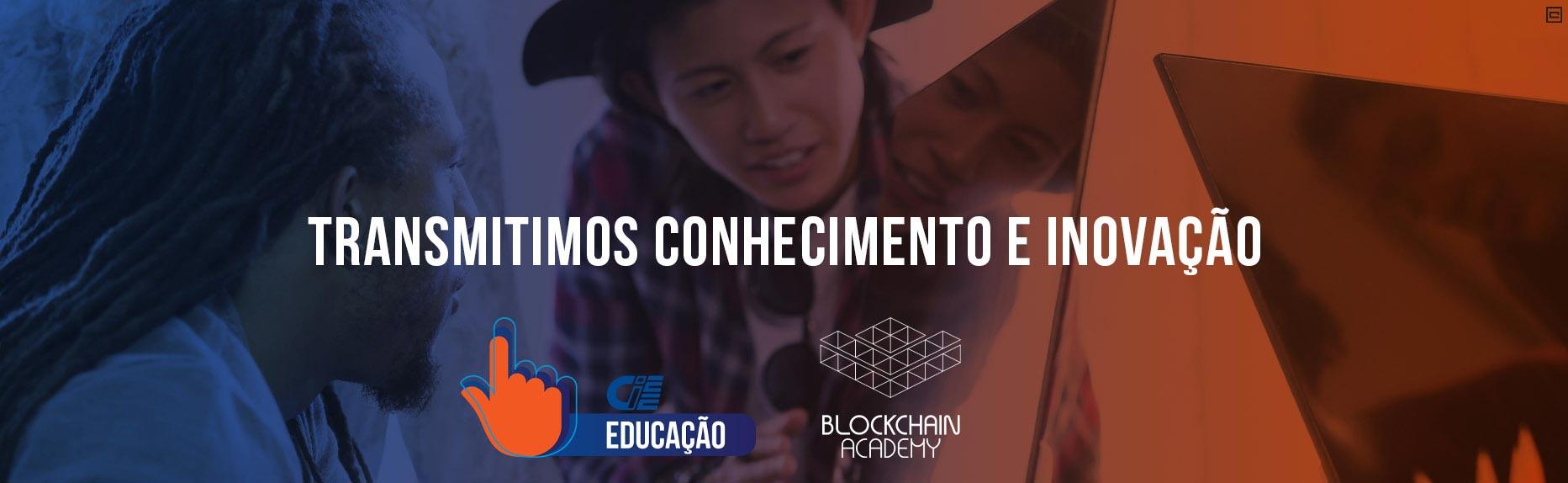 Transmitimos conhecimento e inovação - CIEE Educação - Blockchain Academy