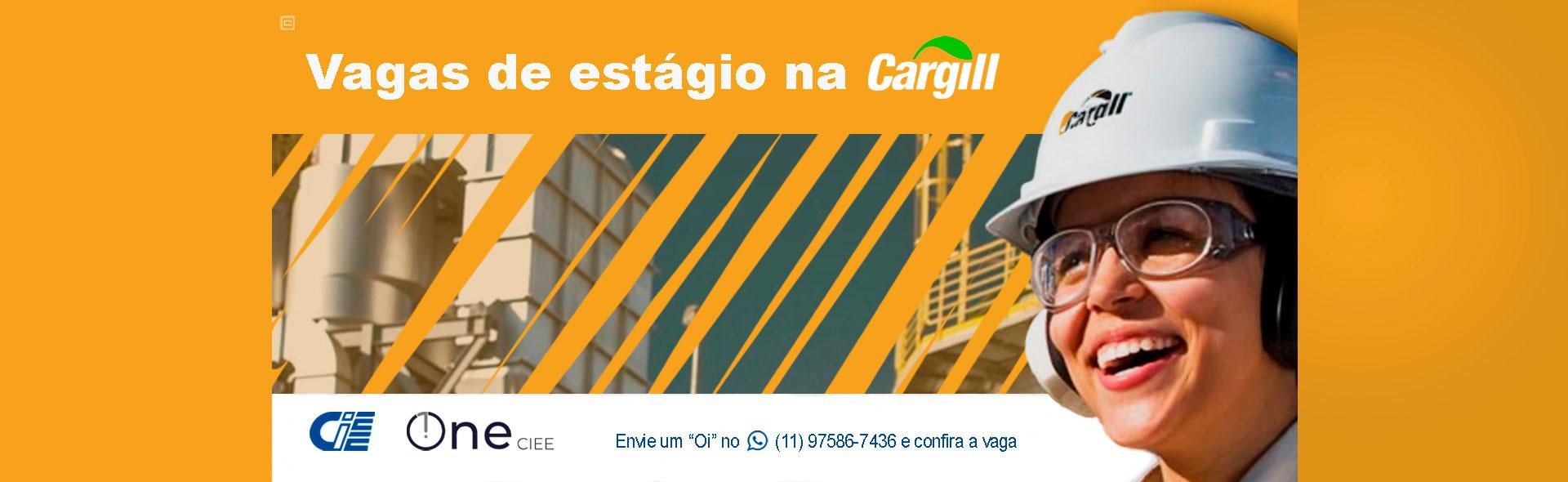 Vagas de estágio na Cargill - Envie um oi no whatsapp 11 97586-7436 e confira a vaga