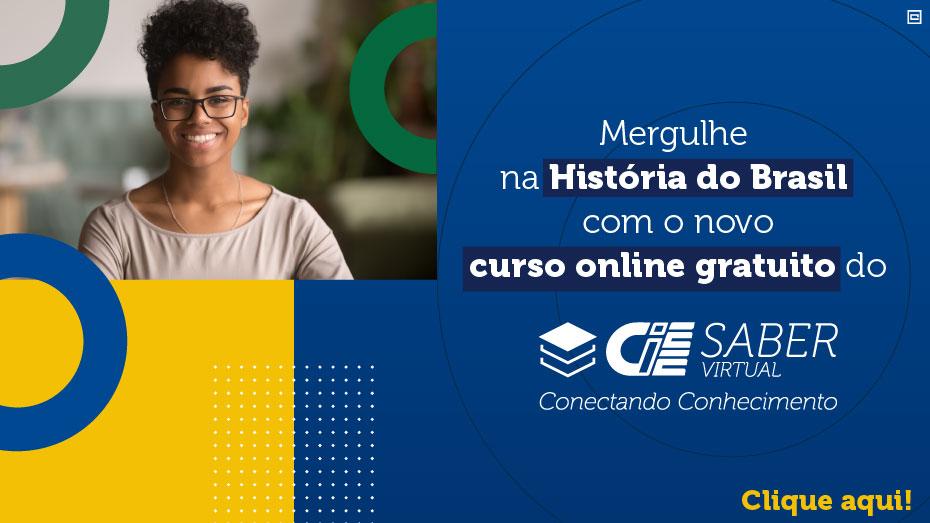 Mergulhe na história do Brasil com o novo curso online gratuito do CIEE Saber Virtual - Conectando Conhecimento, Clique aqui!