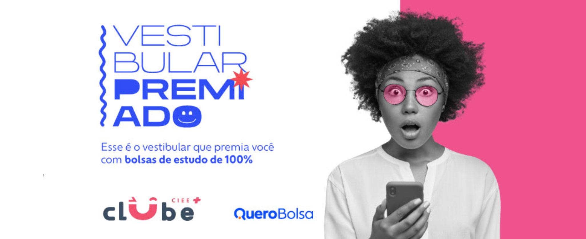 Vestibular Premiado - Esse é o vestibular que premia você com bolsas de estudo de 100%. Clube CIEE+. Quero Bolsa.